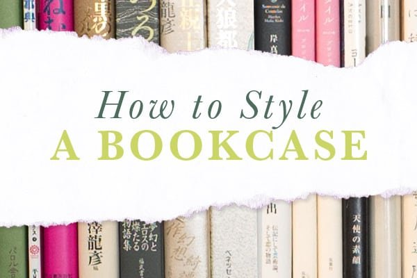 How to Style a Bookcase: Tips for Decorating Shelves